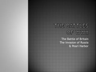 The Battles  of WWII