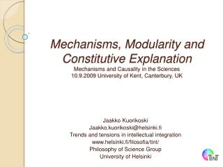 Mechanisms, Modularity and Constitutive Explanation Mechanisms and Causality in the Sciences  10.9.2009 University of Ke
