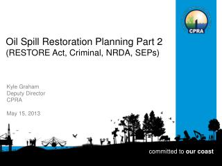 Oil Spill Restoration Planning Part 2 (RESTORE Act, Criminal, NRDA, SEPs)