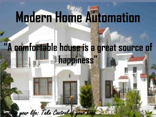 """""""A comfortable house is a great source of happiness"""""""
