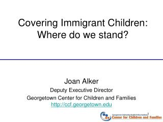 Covering Immigrant Children: Where do we stand?