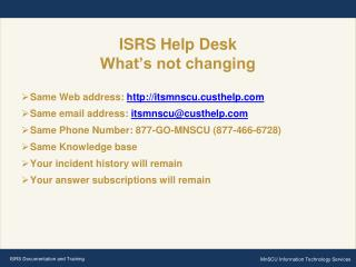 ISRS Help Desk What's not changing