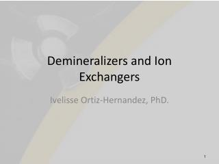 Demineralizers and Ion Exchangers