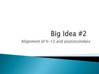 Big Idea #2