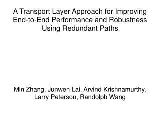 Min Zhang, Junwen Lai, Arvind Krishnamurthy, Larry Peterson, Randolph Wang