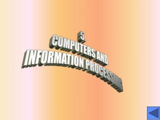 5. COMPUTERS AND INFORMATION PROCESSING