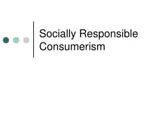 Socially Responsible Consumerism
