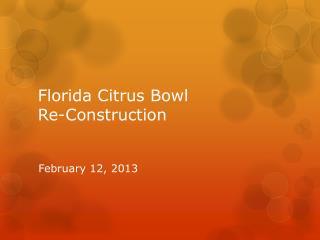 Florida Citrus Bowl Re-Construction