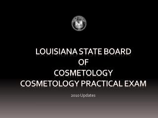 Louisiana State Board  of  Cosmetology Cosmetology Practical Exam