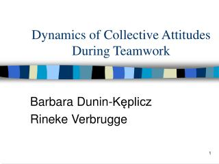 Dynamics of Collective Attitudes During Teamwork