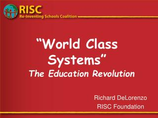 """World Class Systems"" The Education Revolution"