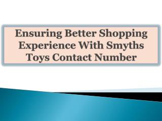 Ensuring Better Shopping Experience With Smyths Toys Contact
