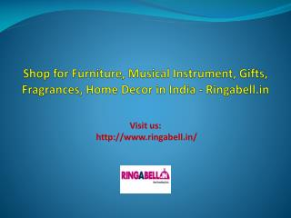 Shop for Furniture, Musical Instrument, Gifts, Fragrances, H
