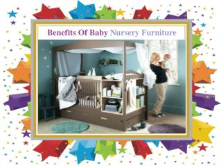 Benefits Of Baby Nursery Furniture