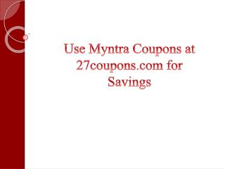 Use Myntra Coupons at 27coupons.com for Savings
