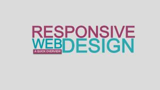Responsive Web Design a Quick over view