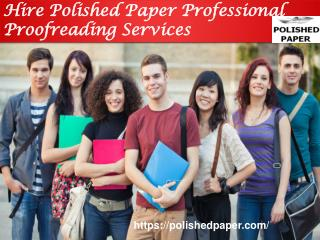 Hire polished paper professional proofreading services