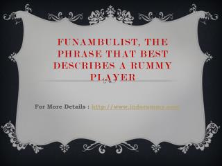 Funambulist, The Phrase That Best Describes A Rummy Player