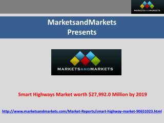 Smart Highways Market worth $27,992.0 Million by 2019