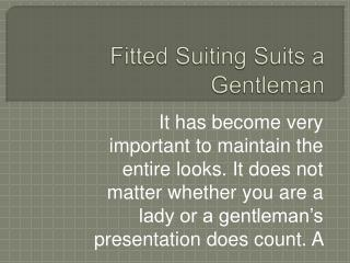 Fitted Suiting Suits a Gentleman