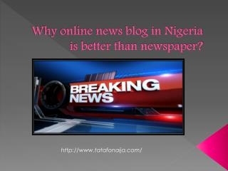 Why online news blog in Nigeria is better than newspaper?