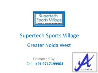 Affordable Supertech Sports Village @09717199903 Apartment N