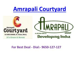Amrapali Courtyard Luxury Projects @9650-127-127