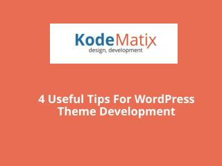 4 Useful Tips For WordPress Theme Development