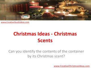 Christmas Ideas - Christmas Scents