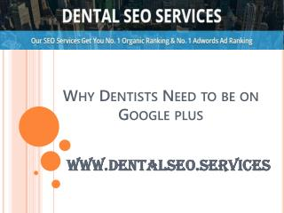 Why Dentists need to be on Google Plus