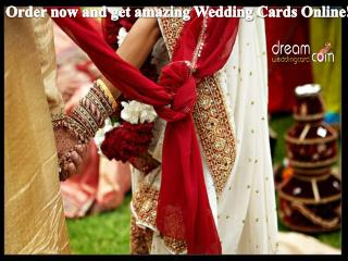Order now and get amazing Wedding Cards Online!