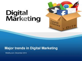 Major trends in Digital Marketing-Webifly