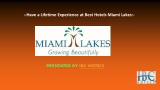 Have a Lifetime Experience at Best Hotels Miami Lakes..