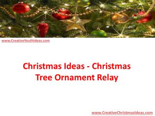 Christmas Ideas - Christmas Tree Ornament Relay