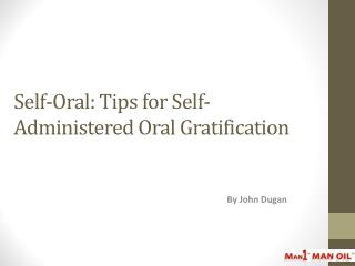 Self-Oral - Tips for Self-Administered Oral Gratification
