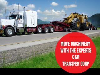 Top grade equipment transport by C&R Transfer Corp