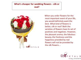 What's cheaper for wedding flowers - silk or real