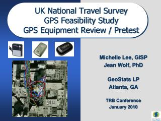 UK National Travel Survey GPS Feasibility Study GPS Equipment Review / Pretest