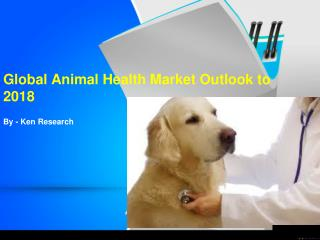 Global Animal Health Future Projection Outlook