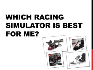 Which Racing Simulator is best for me?