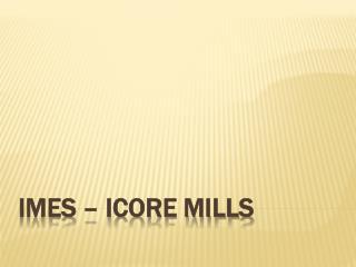 ICORE MILLS