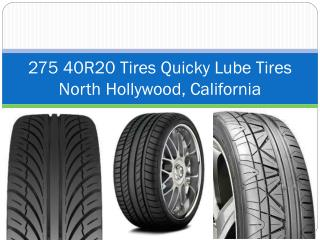 275 40R20 Tires Quicky Lube Tires North Hollywood, Californi