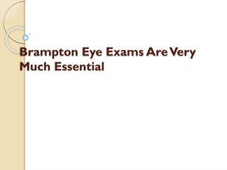 Brampton Eye Exams Are Very Much Essential