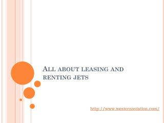 All about leasing and renting jets