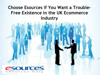 Choose Esources if You Want a Trouble-Free Existence in the