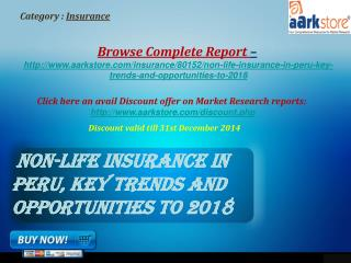 Aarkstore - Non-Life Insurance in Peru, Key Trends and Oppor