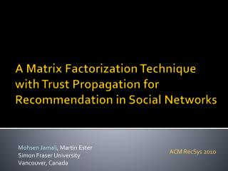 A Matrix Factorization Technique with Trust Propagation for Recommendation in Social Networks