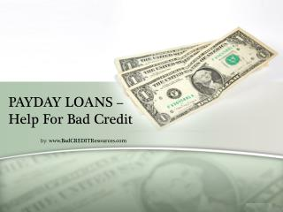 Payday Loans - Help For Bad Credit