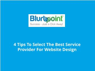 4 Tips To Select The Best Service Provider For Website Desig