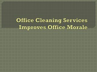 Office Cleaning Services Improves Office Morale